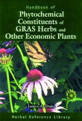 Handbook of Phytochemical Constituents of GRAS Herbs and Other Economic Plants: Herbal Reference Library by James A. Duke