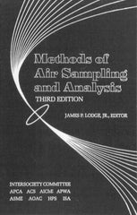 Methods of Air Sampling and Analysis 3rd Edition by  James P. Lodge, Jr.  APHA