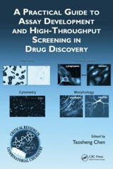 A Practical Guide to Assay Development and High-Throughput Screening in Drug Discovery by Taosheng Chen