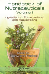 Handbook of Nutraceuticals Volume I: Ingredients, Formulations, and Applications  By Yashwant Vishnupant Pathak