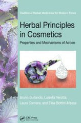 Herbal Principles in Cosmetics: Properties and Mechanisms of Action by Bruno Burlando