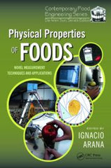 Physical Properties of Foods: Novel Measurement Techniques and Applications  By Ignacio Arana