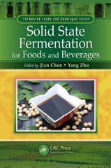 Solid State Fermentation for Foods and Beverages  by Jian Chen, Yang Zhu