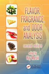 Flavor, Fragrance, and Odor Analysis, Second Edition   By Ray Marsili