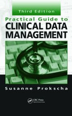 Practical Guide to Clinical Data Management, Third Edition by  Susanne Prokscha