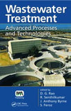 Wastewater Treatment: Advanced Processes and Technologies  By D. G. Rao, R. Senthilkumar, J. Anthony Byrne, S. Feroz