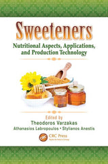 Sweeteners: Nutritional Aspects, Applications, and Production Technology by  Theodoros Varzakas, Athanasios Labropoulos, Stylianos Anestis