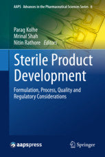 Sterile Product Development  Formulation, Process, Quality and Regulatory Considerations by Kolhe, Parag, Shah, Mrinal, Rathore, Nitin (Eds.)