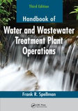 Handbook of Water and Wastewater Treatment Plant Operations, Third Edition  By Frank Spellman