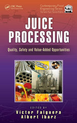 Juice Processing: Quality, Safety and Value-Added Opportunities  by Victor Falguera, Albert Ibarz