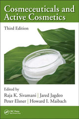 Cosmeceuticals and Active Cosmetics, Third Edition by  Raja K Sivamani, Jared R. Jagdeo, Peter Elsner, Howard I. Maibach
