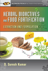 Herbal Bioactives and Food Fortification: Extraction and Formulation By D. Suresh Kumar