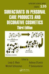 Surfactants in Personal Care Products and Decorative Cosmetics, Third Edition, By Linda D. Rhein, Mitchell Schlossman, Anthony O'Lenick, P. Somasundaran