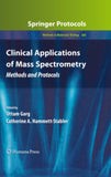 Clinical Applications of Mass Spectrometry Methods and Protocols By  Garg, Uttam, Hammett-Stabler, Catherine A. (Eds.)