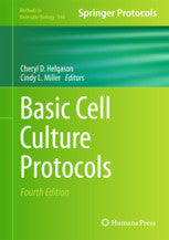Basic Cell Culture Protocols 4th Ed. By Helgason, Cheryl D., Miller, Cindy L. (Eds.)