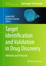 Target Identification and Validation in Drug Discovery  Methods and Protocols  by Moll, Jurgen, Colombo, Riccardo (Eds.)
