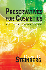 Preservatives  for Cosmetics,  Third Edition  by David C. Steinberg