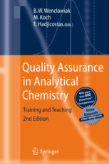 Quality Assurance in Analytical Chemistry :  Training and Teaching  By Wenclawiak, Bernd W., Koch, Michael, Hadjicostas, Evsevios (Eds.)