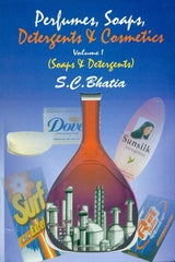Perfumes Soaps Detergents & Cosmetics Volume 1 (Soaps & Detergents) by S. C. Bhatia