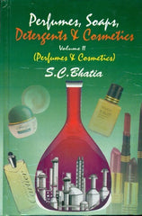 Perfumes Soaps Detergents & Cosmetics  Volume 2 (Perfumes & Cosmetics) By S.C. Bhatia