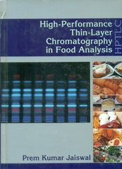 High-Performance Thin-Layer Chromatography in Food Analysis By P.K. Jaiswal