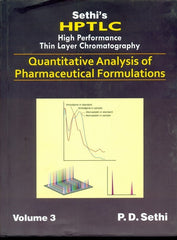 HPTLC: High Performance Thin Layer Chromatography : Quantitative Analysis of Pharmaceutical Formulations 3 Volume Set  By P.D.Sethi