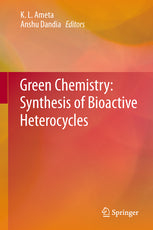 Green Chemistry: Synthesis of Bioactive Heterocycles by  Editors: Ameta, K. L., Dandia, Anshu (Eds.)