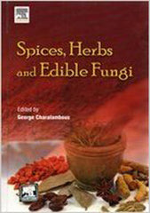 Spices, Herbs and Edible Fungi By George Charalambous