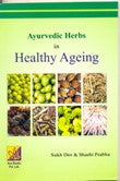 Ayurvedic Herbs in Healthy Ageing By  Sukh Dev