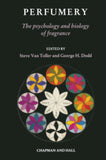 Perfumery: The Psychology and Biology of Fragrance By Toller & Dodd