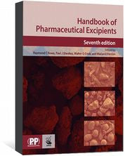 Handbook of Pharmaceutical Excipients, Seventh edition by Rowe, Raymond C; Sheskey, Paul J; Cook, Walter G; Fenton, Marian E.