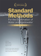 Standard Methods for the Examination of Water and Wastewater, 23rd Edition, 2017 by APHA