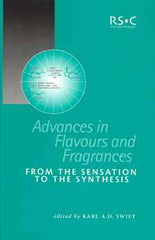 Advances in Flavours and Fragrances From the Sensation to the Synthesis edited by Karl A.D. Swift