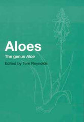 Aloes: The Genus Aloe edited by Tom Reynolds