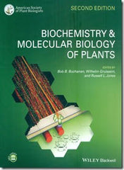 Biochemistry and Molecular Biology of Plants, 2nd Edition Bob B. Buchanan (Editor), Wilhelm Gruissem (Editor), Russell L. Jones (Editor)