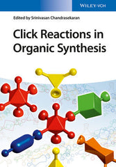 Click Reactions in Organic Synthesis by Srinivasan Chandrasekaran (Editor)