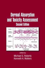 Dermal Absorption and Toxicity Assessment Second edition edited by Michael S. Roberts