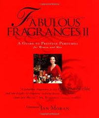 Fabulous Fragrances II : A Guide to Prestige Perfumes for Women and Men by  Jan Moran (Author)