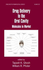 Drug Delivery to the Oral Cavity Edited by Tapash K. Gosh and William Pfister