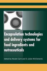 Encapsulation Technologies and Delivery Systems for Food Ingredients and Nutraceuticals edited by Nissim Garti