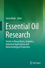Essential Oil Research Trends in Biosynthesis, Analytics, Industrial Applications and Biotechnological Production