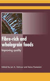 Fibre-Rich and Wholegrain Foods Improving Quality edited by Jan A. Delcour