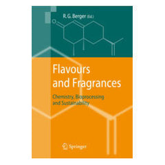 Flavors and Fragrances : chemistry, bioprocessing and sustainability berger, ralf günter (ed.)
