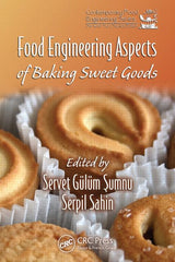 Food Engineering Aspects of Baking Sweet Goods By Servet Gulum Sumnu, Serpil Sahin