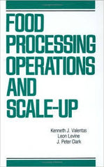 Food Processing Operations and Scale-up  By Kenneth J. Valentas, J. Peter Clark, Leon Levin  - Indian Reprint