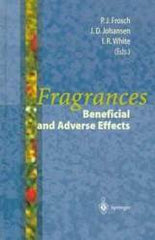 Fragrances : Beneficial and Adverse Effects  By Frosch