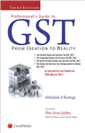 Professional's Guide to GST - From Ideation to Reality by Abhishek A Rastogi