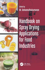 Handbook on Spray Drying Applications for Food Industries By M. Selvamuthukumaran