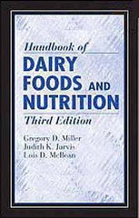 Handbook of Dairy Foods and Nutrition Third edition by Gregory D. Miller