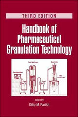 Handbook of Pharmaceutical Granulation Technology Third edition